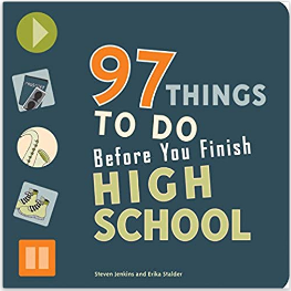 97 Things to Do Before You Finish High School for teens