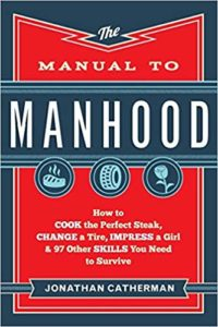 This is an image of a men's manual manhood book.