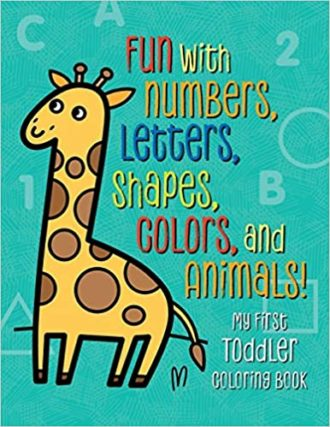This is an image of My First Toddler Coloring Book: Fun with Numbers, Letters, Shapes, Colors, and Animals