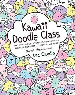 Image of Kawaii Doodle Class: Sketching Super-Cute Tacos, Sushi, Clouds, Flowers, Monsters, Cosmetics,